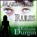 Making the Rules | Doranna Durgin