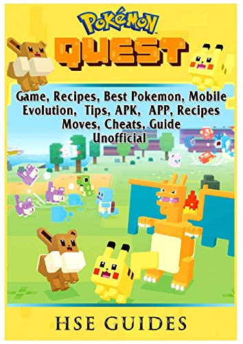 Pokemon Quest Game, Recipes, Best Pokemon, Mobile, Evolution, Tips, Apk, App, Recipes, Moves, Cheats, Guide Unofficial (The Best Apk For Android)