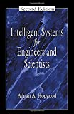 Intelligent Systems for Engineers and Scientists, Second Edition (Electronic Engineering Systems)