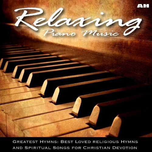 29 Piano Hymns: Instrumental Meditation Classics