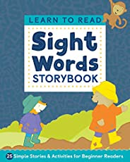 Learn to Read: Sight Words Storybook: 25 Simple Stories & Activities for Beginner Rea