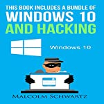 This Books Includes a Bundle of Windows 10 and Hacking | Malcolm Schwartz