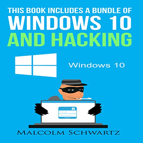 This Books Includes a Bundle of Windows 10 and Hacking by David Okwah