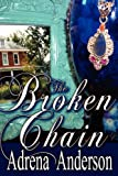 The Broken Chain, Anderson, Adrena, 1612353878