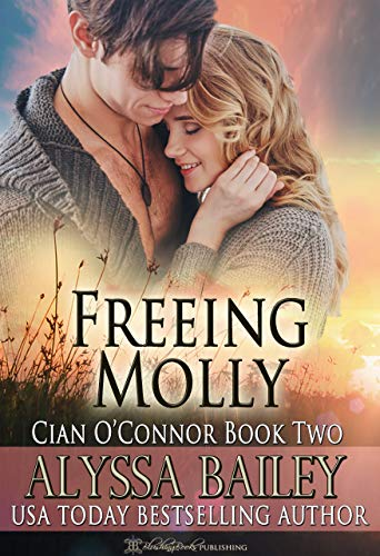 Freeing Molly (Cian O'Connor Book 2) by [Bailey, Alyssa]