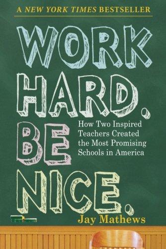 WORK HARD, BE NICE
