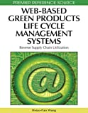 img - for Web-Based Green Products Life Cycle Management Systems: Reverse Supply Chain Utilization book / textbook / text book