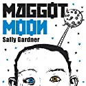 Maggot Moon Hörbuch von Sally Gardner Gesprochen von: Robert Madge