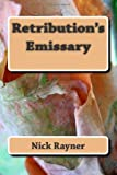 Retribution's Emissary, Nick Rayner, 1492361860