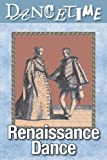 How to Dance Through Time Volume 3: The Majesty of Renaissance Dance