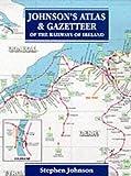 Johnsons Atlas and Gazetteer of the Railways of Ireland