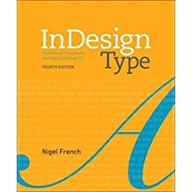 InDesign Type: Professional Typography with Adobe InDesign (4th Edition)