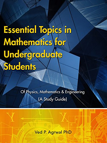 Download PDF Essential Topics in Mathematics - For Undergraduate Students of Physics, Mathematics & Engineering