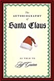 img - for The Autobiography of Santa Claus book / textbook / text book