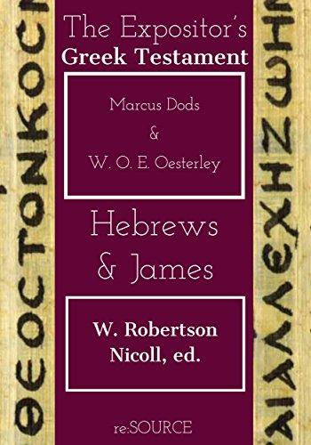 Hebrews & James (The Expositor's Greek Testament)