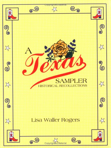 A Texas Sampler: Historical Recollections