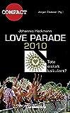 Love Parade 2010: Tote eiskalt kalkuliert?