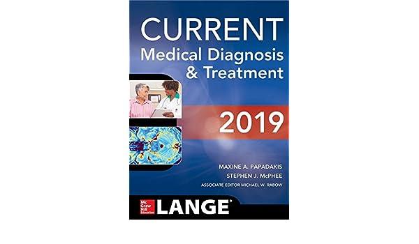 CURRENT Medical Diagnosis and Treatment 2019: Amazon.es: Stephen Mcphee, Maxine Papadakis, Michael Rabow: Libros en idiomas extranjeros