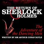 The Return of Sherlock Holmes: The Adventure of the Dancing Men | Sir Arthur Conan Doyle