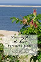 Summer's Dance: Volume 3 (Dancing For The