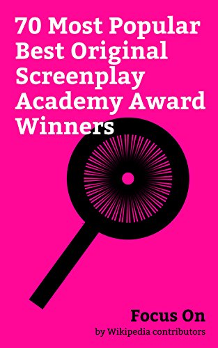 Focus On: 70 Most Popular Best Original Screenplay Academy