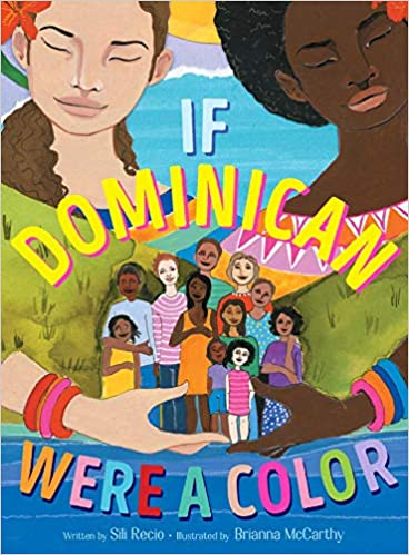 If Dominican Were a Color: Recio, Sili, McCarthy, Brianna: 9781534461796:  Amazon.com: Books