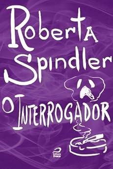 O interrogador por [Spindler, Roberta]