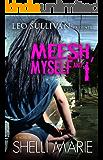 Meesh, Myself, and I