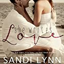 She Writes Love Audiobook by Sandi Lynn Narrated by Erin Mallon, Chris Chappell