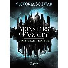 Monsters of Verity 1 - Dieses wilde, wilde Lied (German Edition)