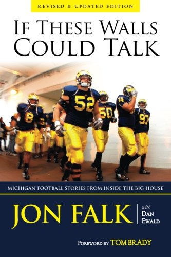 If These Walls Could Talk: Michigan Football Stories from Inside the Big House