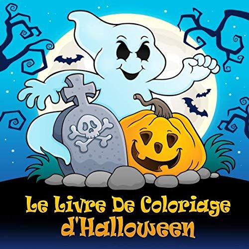 Le Livre De Coloriage d'Halloween: Coloriages d'Halloween amusants pour les enfants de 4 ans et plus (French Edition) -
