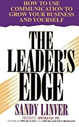 The Leader's Edge: How to Use Communication to Grow Your Business and Yourself by Sandy Linver (1995-10-24)