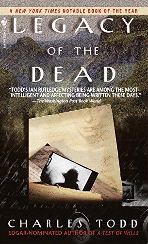 Legacy of the Dead (Inspector Ian Rutledge Book 4) (Inspector Ian Rutledge Series By Charles Todd)