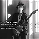 Streets of Fire: Bruce Springsteen in Photographs and Lyrics 1977-1979