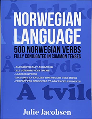 Norwegian Language: 500 Norwegian Verbs Fully Conjugated in