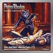 Sie suchen Menschen - Teil 1 (Perry Rhodan Silber Edition 89) | William Voltz, H. G. Ewers, H. G. Francis, Kurt Mahr, Ernst Vlcek