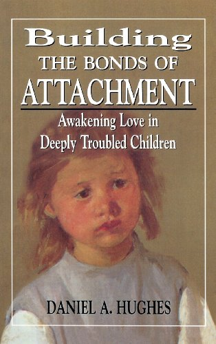 Building the Bonds of Attachment: Awakening Love in Deeply Troubled Children by Brand: Jason Aronson, Inc.