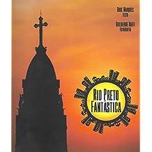 Rio Preto Fantástica (Portuguese Edition)