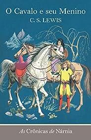 As crônicas de Nárnia - O cavalo e seu menino: 3