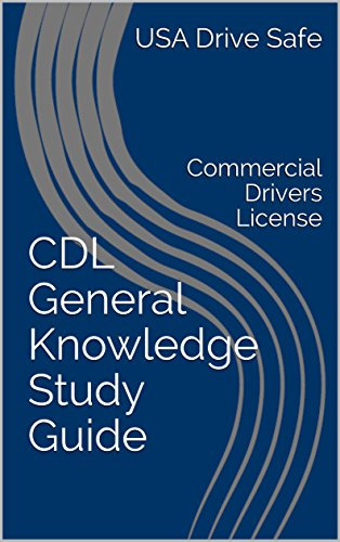amazon com cdl general knowledge study guide commercial drivers rh amazon com commercial driver's license study guide illinois commercial drone license study guide pdf