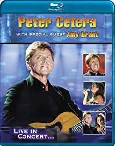 Peter Cetera with Special Guest Amy Grant - Live (Blu-Ray)