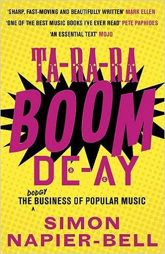 Ta Ra Ra Boom De Ay The Dodgy Business Of Popular Music Simon