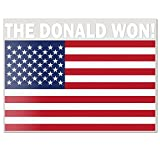 The Donald Won US Flag - Express your patriotism and support for The Donald with this premium Best In Auto car decal! Proudly made in the USA by American workers! Designed and produced in America. Our high quality, richly colorful vinyl stickers look...