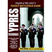 Major and Mrs Holt's Pocket Battlefield Guide to Ypres and Passchendaele: 1st Ypres; 2nd Ypres (Gas Attack); 3rd Ypres (Passchendaele) 4th Ypres (The Lys) (Major and Mrs Holt's Battlefield Guides)