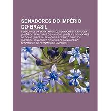 Senadores do Império do Brasil: Senadores da Bahia (Império), Senadores da Paraíba (Império), Senadores de Alagoas (Império)