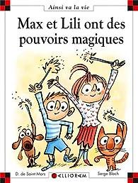 Max et Lili ont des pouvoirs magiques par Dominique de Saint-Mars