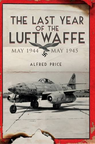 Download The Last Year of the Luftwaffe: May 1944 to May 1945 ebook