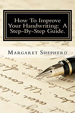 How To Improve Your Handwriting A Step By Step Guide