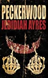 By Jedidiah Ayres - Peckerwood (2013-11-27) [Paperback]
